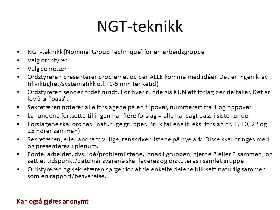 NGT-teknikk NGT-teknikk [Nominal Group Technique] for en arbeidsgruppe